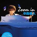 中島健人の甘い言葉とキラキラ笑顔のハーモニー『Zoom in 中島健人』