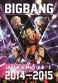 "BIGBANG JAPAN DOME TOUR 2014~2015 ""X"