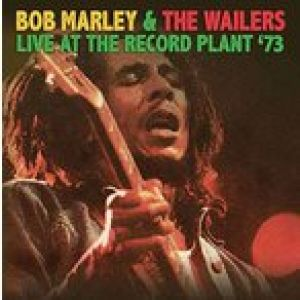 Bob Marley - Live at the Record Plant '73 (CD)