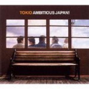 AMBITIOUS JAPAN! / TOKIO (CD)