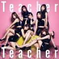 52nd Single「Teacher Teacher」初回限定盤